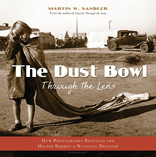 The Dust Bowl Through the Lens: How Photography Revealed and Helped Remedy a National Disaster (Photography Dust Bowl)