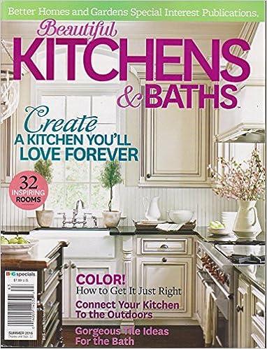 Better Homes And Gardens Beautiful Kitchens U0026 Baths Magazine Summer 2016:  Amazon.com: Books