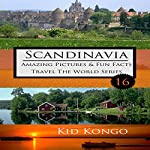 Scandinavia Fun Facts: Kid Kongo Travel the World Series, Volume 16 | Kid Kongo