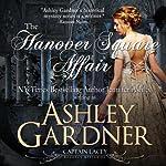 The Hanover Square Affair: Captain Lacey Regency Mysteries | Jennifer Ashley,Ashley Gardner