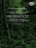 Der Freischütz In Full Score (Dover Music
