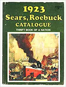 Back Flip Cover >> 1923 Sears, Roebuck Catalogue Reproduction: Joseph J. (Edited By) Schroeder: 9780910676021 ...