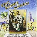 NAWAHI, BENNIE - KING BENNIE NAWAHI - HAWAIIAN STRING VIR
