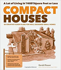 Amazon | Compact Houses: 50 Creative Floor Plans For Efficient, Well  Designed Small Homes | Gerald Rowan, Steve Sanford | Design U0026 Construction