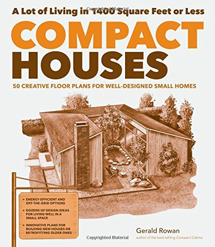 Compact Houses: 50 Creative Floor Plans for WellDesigned Small Homes