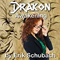 Awakening: Drakon, Book 1 Audiobook by Erik Schubach Narrated by Hollie Jackson