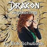 Awakening: Drakon, Book 1   Erik Schubach
