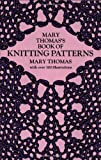 Mary Thomas's Book of Knitting Patterns, Mary Thomas, 0486228185