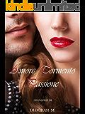 Amore, tormento, passione: I romanzi di Deborah M.
