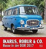 Ikarus, Robur & Co. 2017: Busse in der DDR