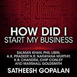How Did I Start My Business | Satheesh Gopalan