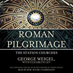 Roman Pilgrimage: The Station Churches | George Weigel