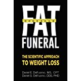 Fat Funeral: The Scientific Approach to Weight Loss