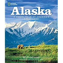 Alaska: A Visual Tour of America's Great Land