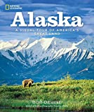 Alaska: A Visual Tour of America s Great Land
