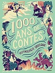 Mille ans de contes Mythologie grecque par Aurore Petit