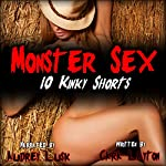 Monster Sex: 10 Kinky Shorts | Cara Layton