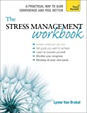 The Stress Management Workbook: A guide to developing resilience (Teach Yourself: Relationships & Self-Help)