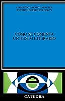 Cómo Se Comenta Un Texto Literario (Crítica Y