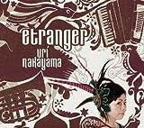 Etranger by Uri Nakayama (2007-11-21)