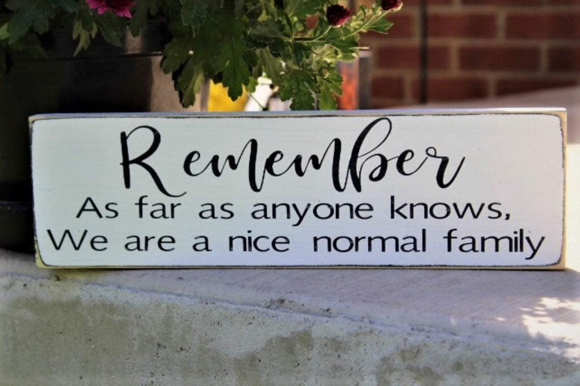 Sign Wood Decor Remember As far as anyone knows We are a nice normal family funny sign, wood sign, family sign, man cave, farmhouse Wooden Wall Decorations for Home