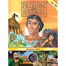 Friends and Heroes, Volume 31 - Senators Only