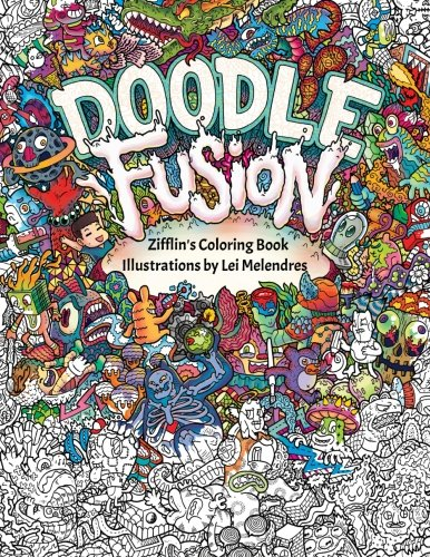 Doodle Fusion Zifflins Coloring Book Volume 2 Zifflin Lei Melendres 9781517376918 Amazon Books