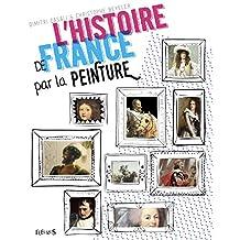 Histoire de France par la peinture L'
