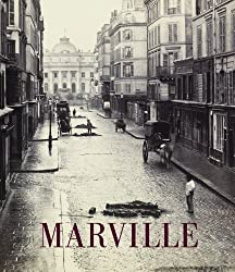 Charles Marville: Photographer of Paris (Metropolitan Museum, New York: Exhibition Catalogues)