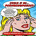 Could It Be Perimenopause: How Women 35-50 Can Overcome Forgetfulness, Mood Swings, Insomnia, Other Telltale Signs of Hormonal Imbalance Audiobook by Steven Goldstein, Laurie Ashner Narrated by Peter Johnson