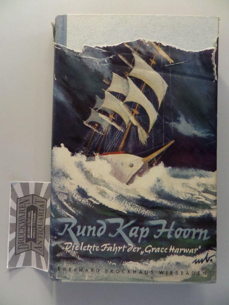 Rund Kap Hoorn. Die letzte Reise der