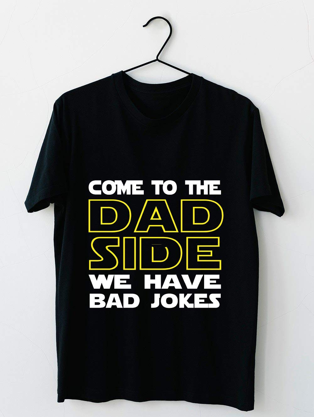 Come To The Dad Side We Have Some Bad Jokes T Shirt For Unisex