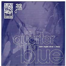 A Quarter to Blue: Late Night Slow & Easy