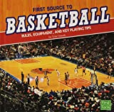 img - for First Source to Basketball: Rules, Equipment, and Key Playing Tips (First Sports Source) book / textbook / text book