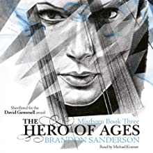 The Hero of Ages: Mistborn, Book 3 Audiobook by Brandon Sanderson Narrated by Michael Kramer