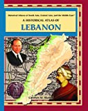 A Historical Atlas of Lebanon, Carolyn Skahill, 0823939820