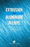 Extrusion of Aluminium Alloys, T. Sheppard, 0412590700