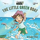 The Little Green Boat: Action Adventure Book for Kids (The Wild Imagination of Willy Nilly) (Volume 1)