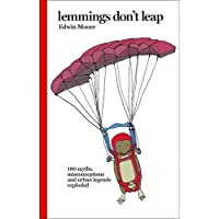 Lemmings Don't Leap: 180 Myths, Misconceptions and Urban Legends Exploded