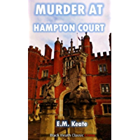 Murder at Hampton Court (Black Heath Classic Crime)