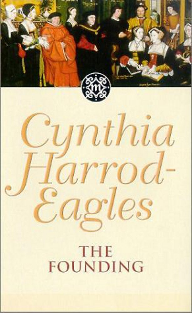 The Founding The Morland Dynasty 1 By Cynthia Harrod Eagles