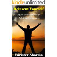 SELF-HELP: Reinvent Yourself! : (Self help,self help books, motivational self help books, motivational self help, personal growth,Personal development,self improvement books)