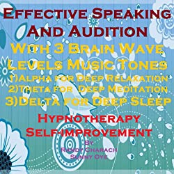 Effective Speaking & Audition with Three Brainwave Music Recordings