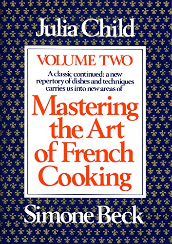 Mastering the Art of French Cooking Vol 2 (Mastering The Art Of French Cooking 1961 Edition)