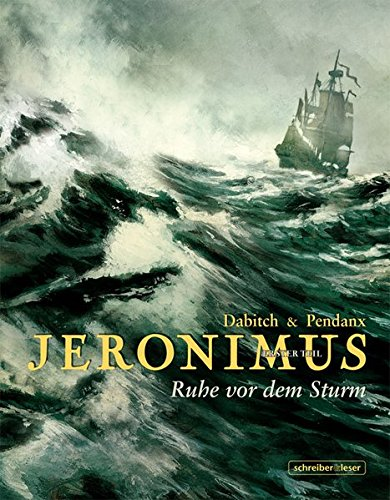 Jeronimus Erster Teil: Ruhe vor dem Sturm