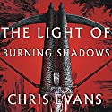 The Light of Burning Shadows: Book Two of the Iron Elves Audiobook by Chris Evans Narrated by Michael Kramer