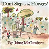 Don't Step on the Flowers!, Jaime McCumbers, 1424190924