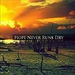 Hope Never Runs Dry