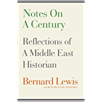 Notes on a Century: Reflections of A Middle East Historian (English Edition)