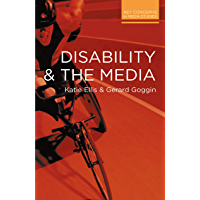 Disability and the Media (Key Concerns in Media Studies)